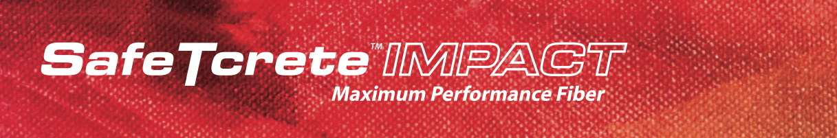 SafeTcrete™ IMPACT: Maximum Performance Fiber